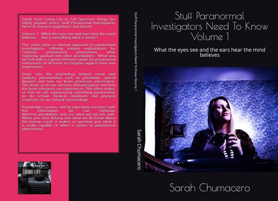 Stuff Paranormal Investigators Need To Know to paperback and Ebook! Volume 1 : What the eyes see and ears hear the mind believes
