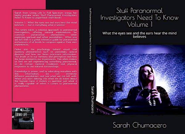 Stuff Paranormal Investigators Need To Know to paperback and Ebook! Volume 1: What the eyes see and ears hear the mind believes.