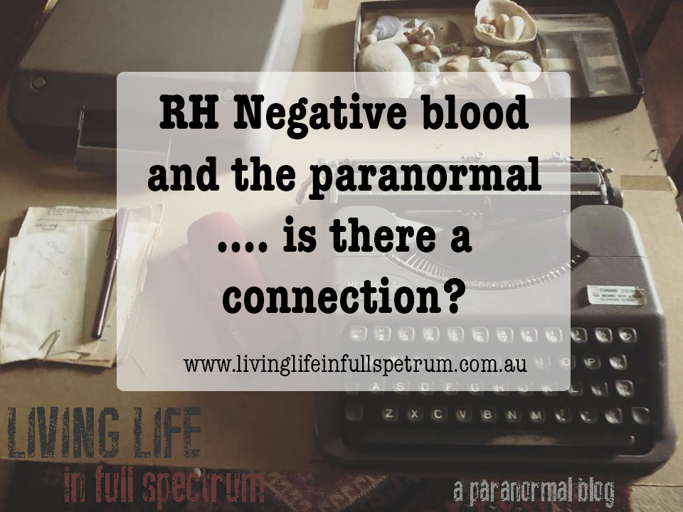 RH Negative blood and the paranormal     is there a connection